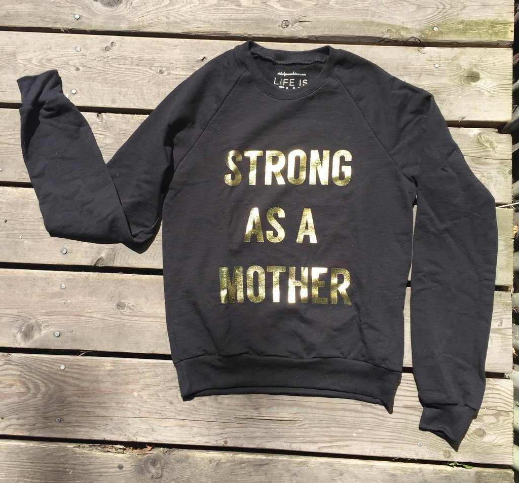 Strong_as_a_Mother_black_with_gold_text_sweatshirt_1024x1024
